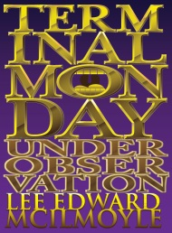 Terminal Monday: Under Observation (excerpted novella)