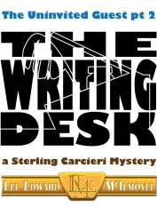 The Uninvited Guest pt 2: The Writing Desk